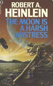 heinlein moon is a harsh mistress